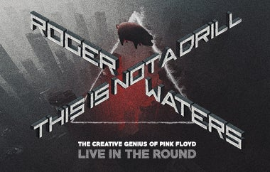 More Info for (New Date) Roger Waters: This Is Not A Drill (Show #1)