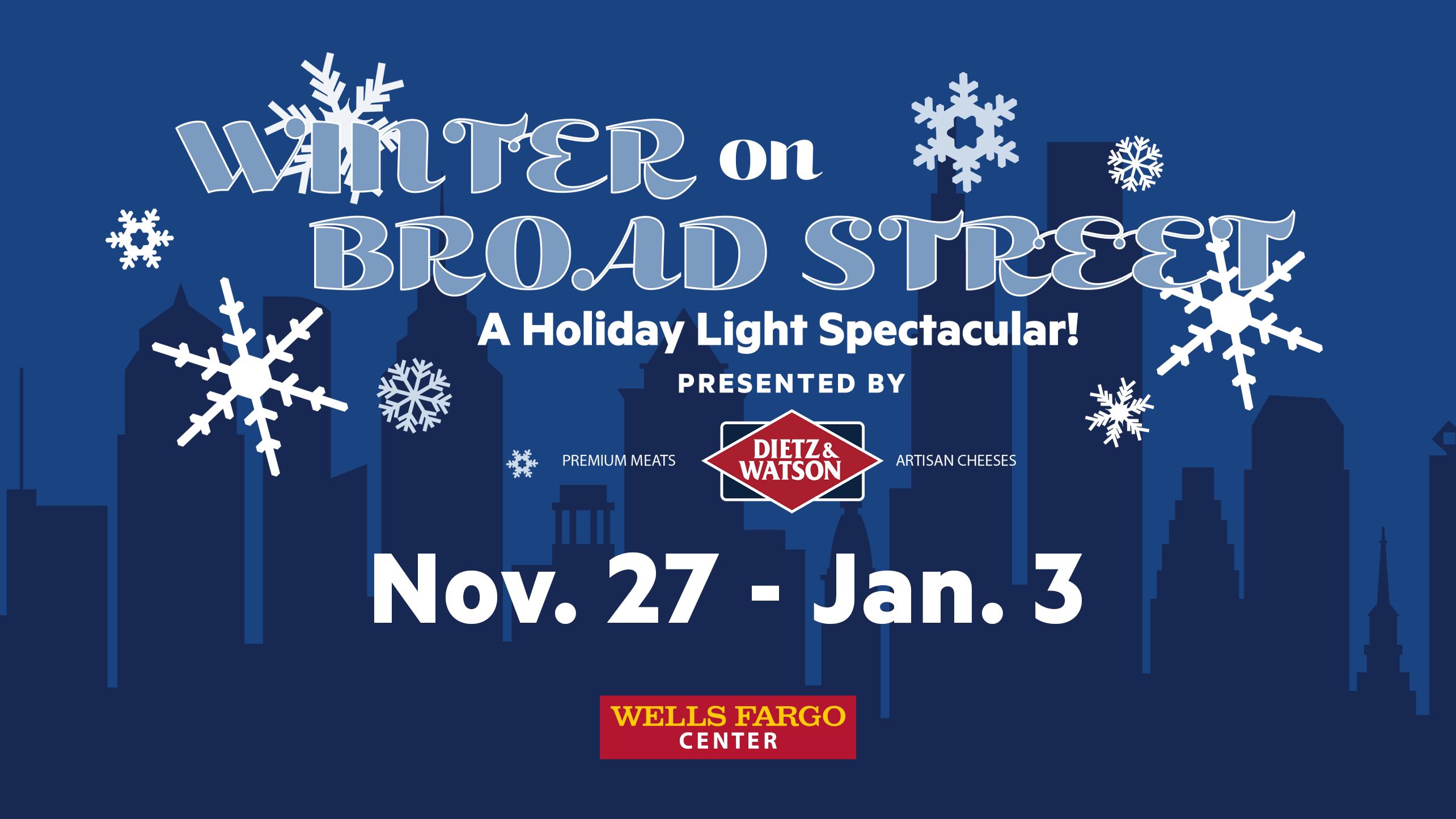 "Wells Fargo Center Announces ""Winter On Broad Street: A Holiday Light Spectacular! Presented By Dietz & Watson"""