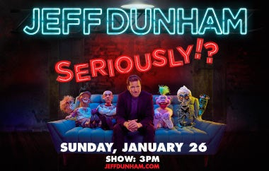 More Info for Jeff Dunham: SERIOUSLY!?