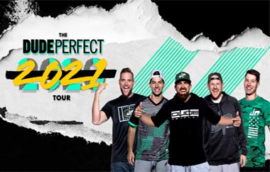 "More Info for (New Date) Dude Perfect:  ""The Dude Perfect 2021 Tour"""