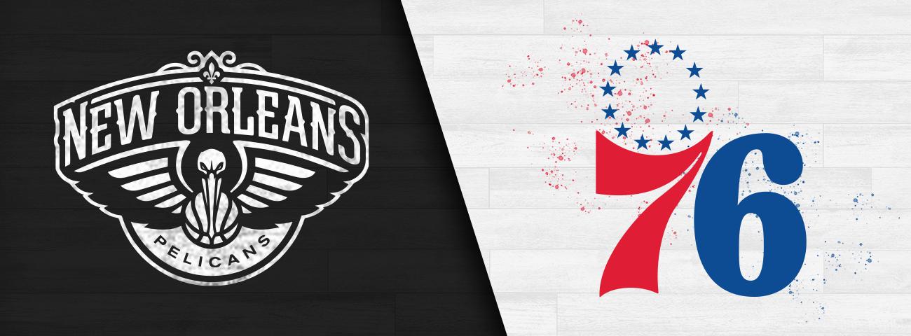 New Orleans Pelicans vs. Philadelphia 76ers